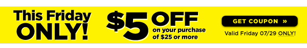$5 off FRIDAY